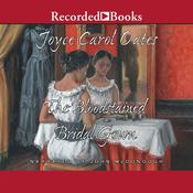 The Bloodstained Bridal Gown Audiobook, by Joyce Carol Oates