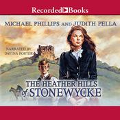 The Heather Hills of Stonewycke Audiobook, by Michael Phillips