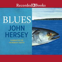 Blues Audiobook, by John Hersey