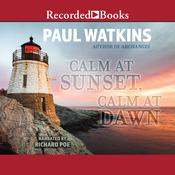 Calm at Sunset, Calm at Dawn Audiobook, by Paul Watkins