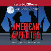American Appetites, by Joyce Carol Oates