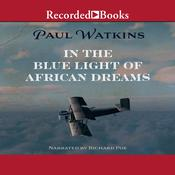 In the Blue Light of African Dreams Audiobook, by Paul Watkins