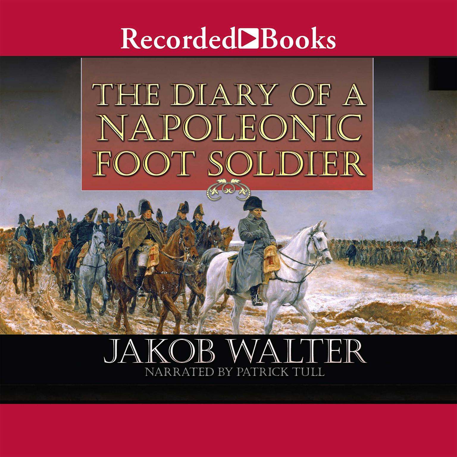 Printable The Diary of a Napoleonic Foot Soldier Audiobook Cover Art