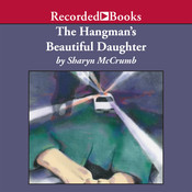 The Hangman's Beautiful Daughter Audiobook, by Sharyn McCrumb