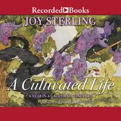 A Cultivated Life: A Year in a California Vineyard, by Joy Sterling