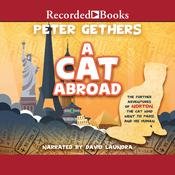 A Cat Abroad: The Further Adventures of Norton, the Cat Who Went to Paris, and His Human Audiobook, by Peter Gethers