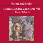 Return to Sodom and Gomorrah: Bible Stories from Archaeologists, by Charles Pellegrino