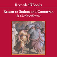 Return to Sodom and Gomorrah: Bible Stories from Archaeologists Audiobook, by Charles Pellegrino