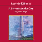 A Scientist in the City, by James Trefil