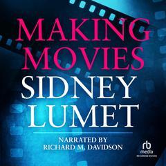 Making Movies Audiobook, by Sidney Lumet