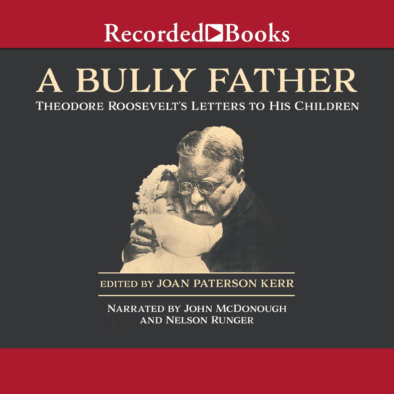 Printable A Bully Father: Theodore Roosevelt's Letters to His Children Audiobook Cover Art