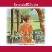 If I'd Killed Him When I Met Him Audiobook, by Sharyn McCrumb