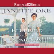 The Bluebird and the Sparrow Audiobook, by Janette Oke