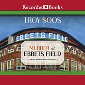Murder at Ebbets Field Audiobook, by Troy Soos