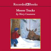 Moose Tracks Audiobook, by Mary Casanova