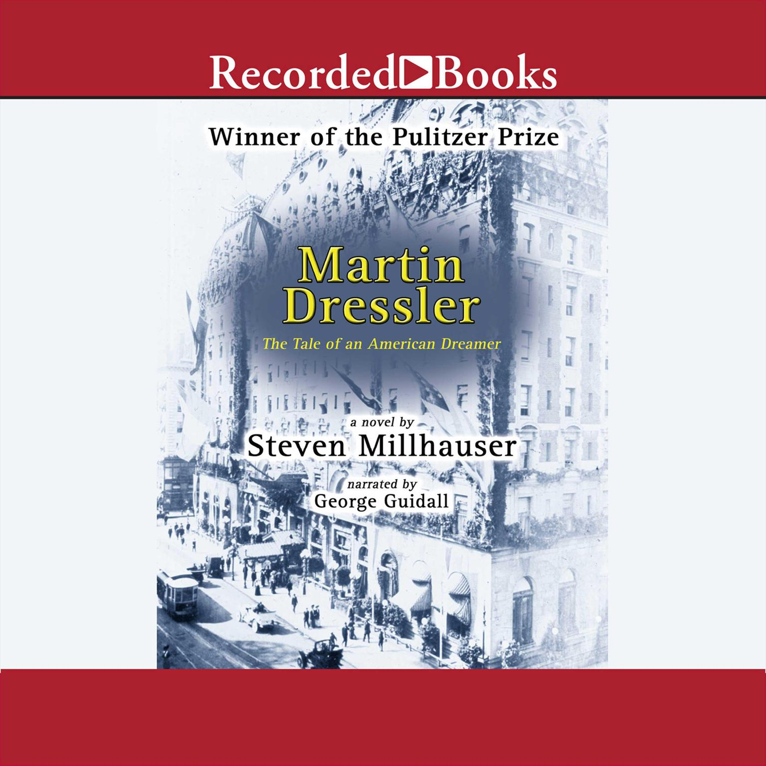 Printable Martin Dressler: The Tale of an American Dreamer Audiobook Cover Art
