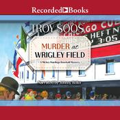 Murder at Wrigley Field Audiobook, by Troy Soos