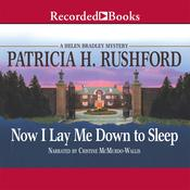 Now I Lay Me Down to Sleep Audiobook, by Patricia H. Rushford