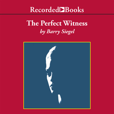 The Perfect Witness Audiobook, by Barry Siegel