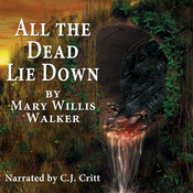All the Dead Lie Down, by Mary Willis Walker