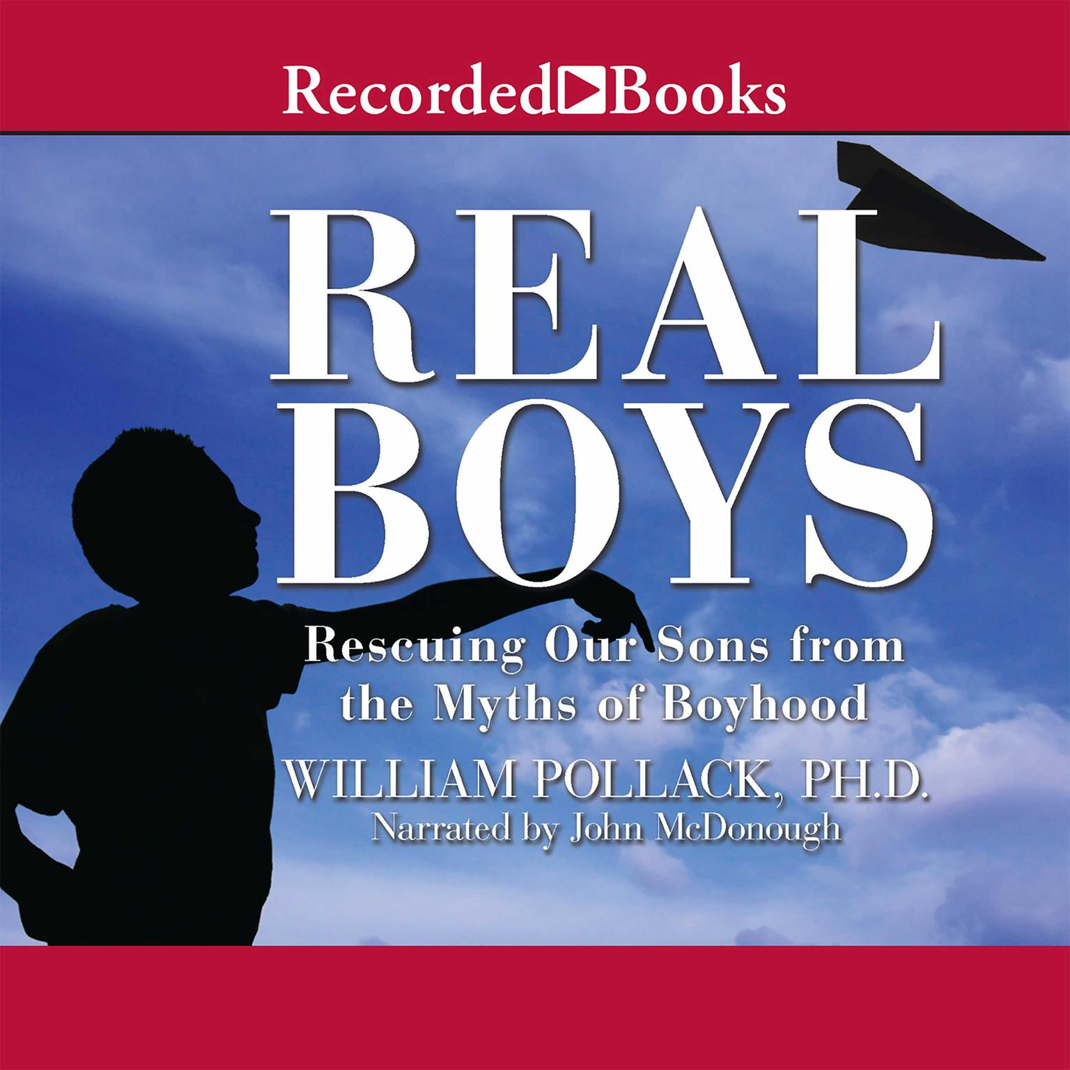 Printable Real Boys: Rescuing Our Sons from the Myths of Boyhood Audiobook Cover Art