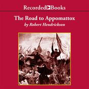 The Road to Appomattox Audiobook, by Robert Hendrickson