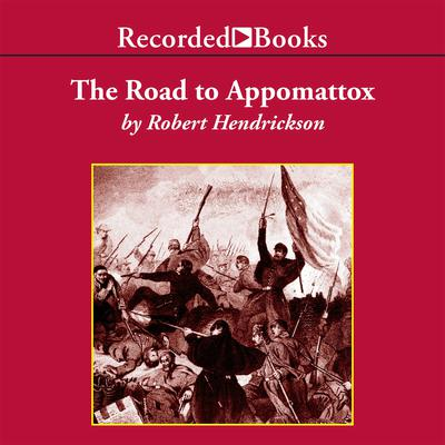 The Road to Appomattox Audiobook, by Robert Hendrickson