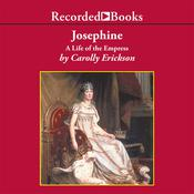 Josephine: A Life of the Empress, by Carolly Erickson