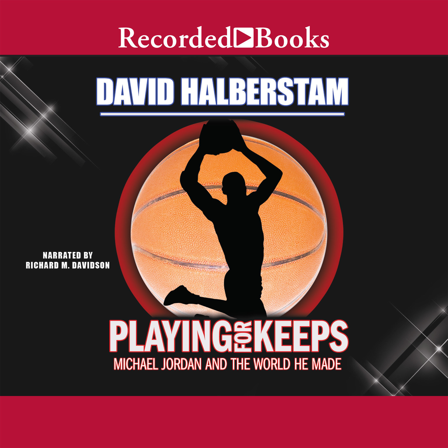 Printable Playing for Keeps: Michael Jordan and the World He Made Audiobook Cover Art