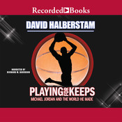 Playing for Keeps: Michael Jordan and the World He Made Audiobook, by David Halberstam