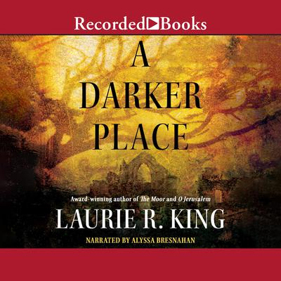 A Darker Place Audiobook, by Laurie R. King