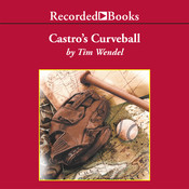 Castro's Curveball, by Tim Wendel