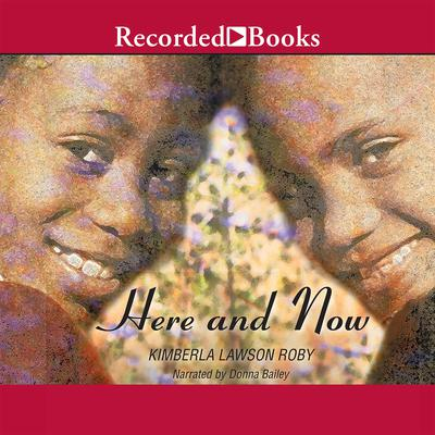 Here and Now Audiobook, by Kimberla Lawson Roby