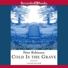 Cold Is the Grave Audiobook, by Peter Robinson