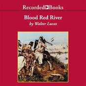Blood Red River Audiobook, by Walter Lucas