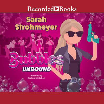 Bubbles Unbound Audiobook, by Sarah Strohmeyer