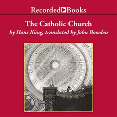 The Catholic Church: A Short History Audiobook, by Hans Küng