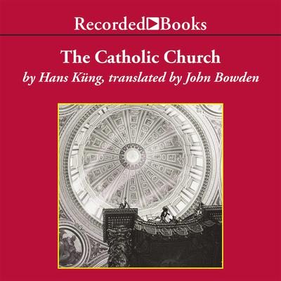 The Catholic Church: A Short History Audiobook, by Hans Küng