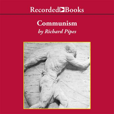 Communism Audiobook, by Richard Pipes