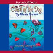 Catch of the Day Audiobook, by Marcia Evanick