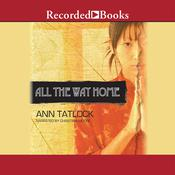 All the Way Home Audiobook, by Ann Tatlock