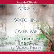 Angels Watching Over Me, by Michael Phillips
