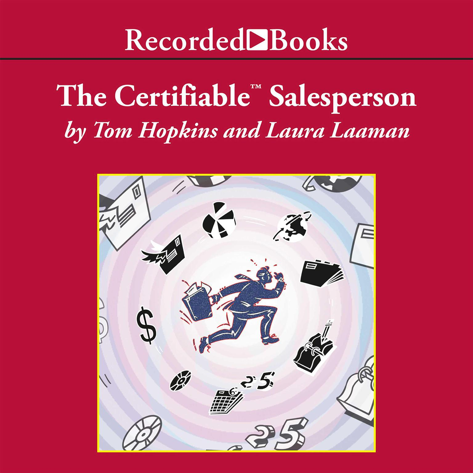 Printable The Certifiable Salesperson: The Ultimate Guide to Help Any Salesperson Go Crazy with Unprecedented Sales! Audiobook Cover Art