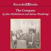 The Company: A Short History of a Revolutionary Idea, by Adrian Wooldridge, John Micklethwait