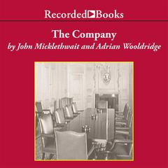 The Company: A Short History of a Revolutionary Idea Audiobook, by Adrian Wooldridge, John Micklethwait