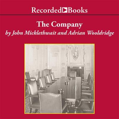 The Company: A Short History of a Revolutionary Idea Audiobook, by Adrian Wooldridge