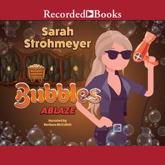 Bubbles Ablaze Audiobook, by Sarah Strohmeyer