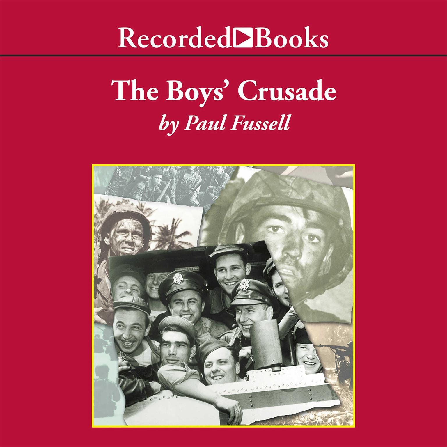 Printable The Boys' Crusade: The American Infantry in Northwestern Europe, 1944–1945 Audiobook Cover Art