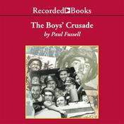 The Boys' Crusade: The American Infantry in Northwestern Europe, 1944–1945, by Paul Fussell