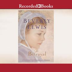 The Betrayal Audiobook, by Beverly Lewis